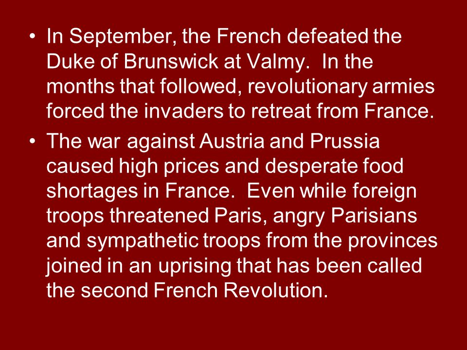 In September, the French defeated the Duke of Brunswick at Valmy