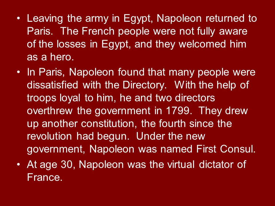 Leaving the army in Egypt, Napoleon returned to Paris