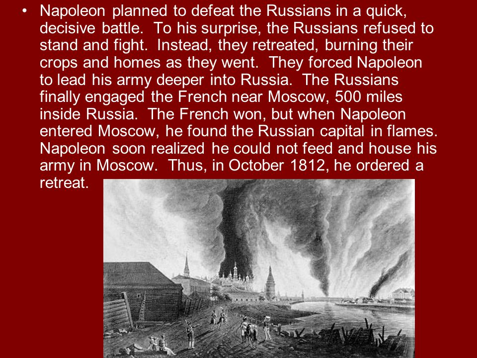 Napoleon planned to defeat the Russians in a quick, decisive battle