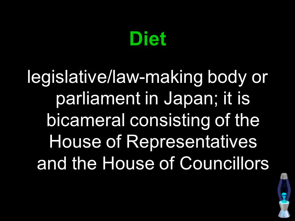 Diet legislative/law-making body or parliament in Japan; it is bicameral consisting of the House of Representatives and the House of Councillors.