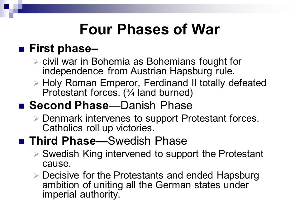 Four Phases of War First phase– Second Phase—Danish Phase