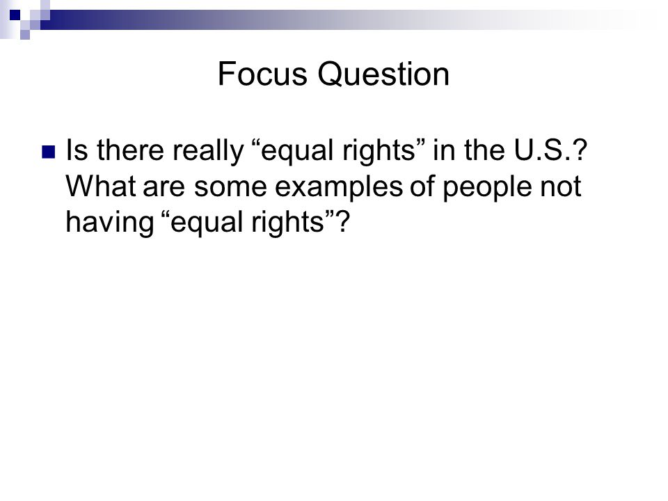 Focus Question Is there really equal rights in the U.S..