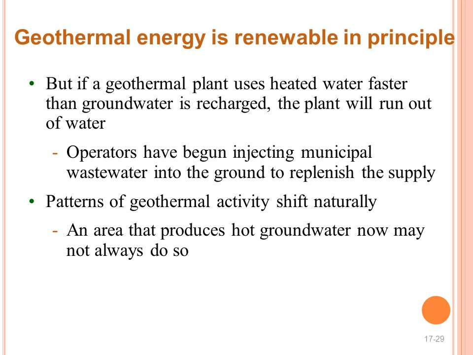 Geothermal energy is renewable in principle