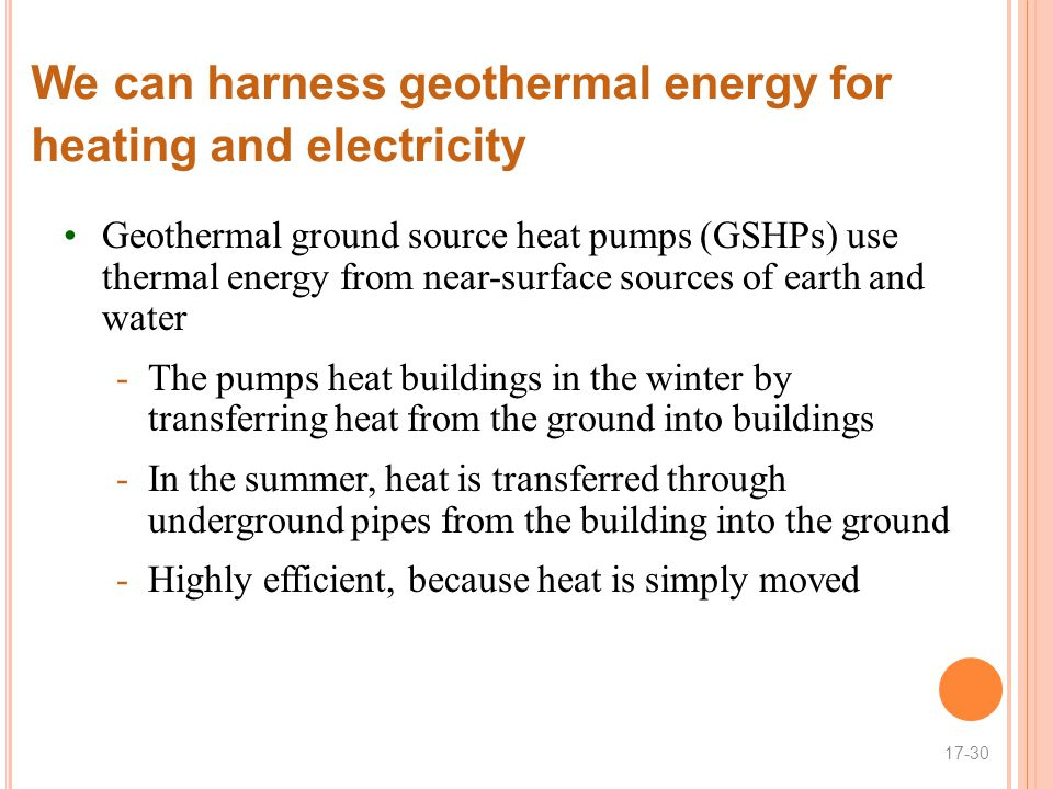 We can harness geothermal energy for heating and electricity