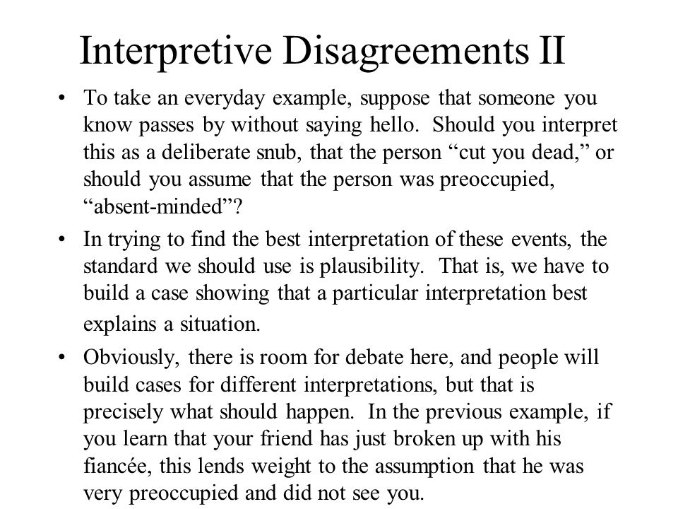 Interpretive Disagreements II