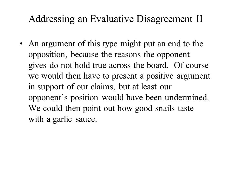 Addressing an Evaluative Disagreement II