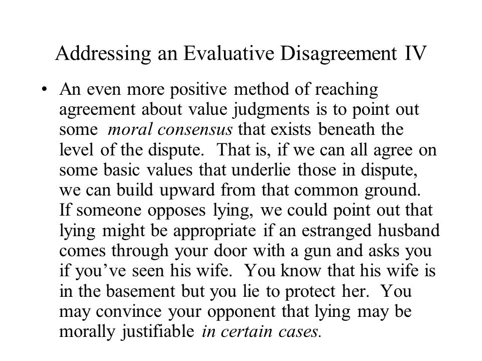 Addressing an Evaluative Disagreement IV