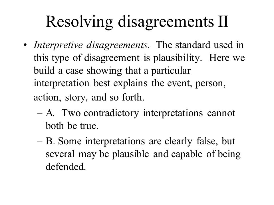 Resolving disagreements II