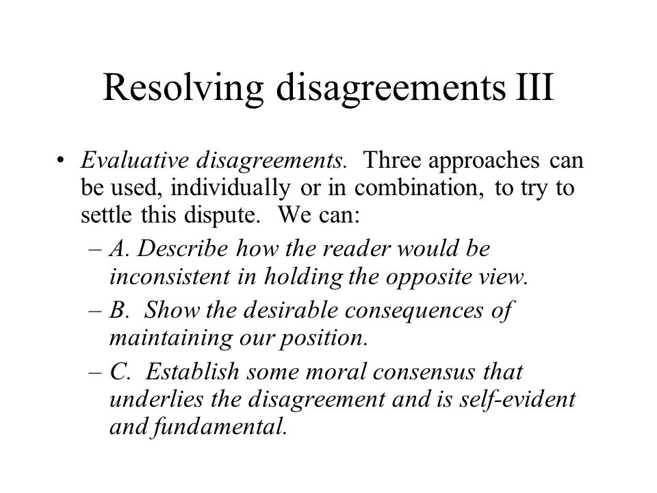Resolving disagreements III