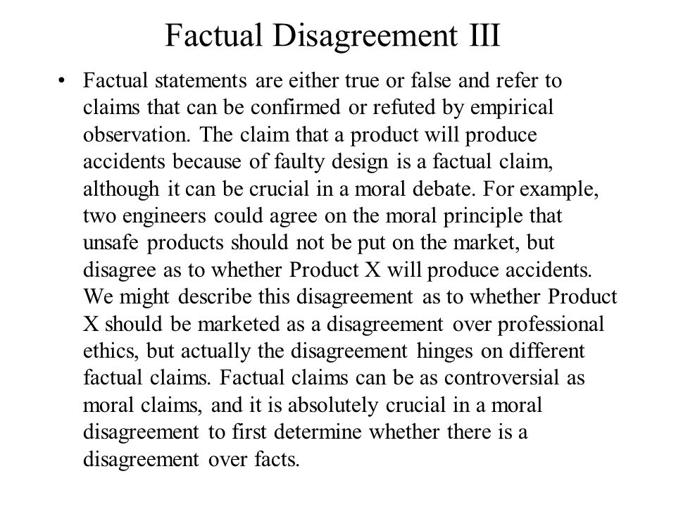 Factual Disagreement III