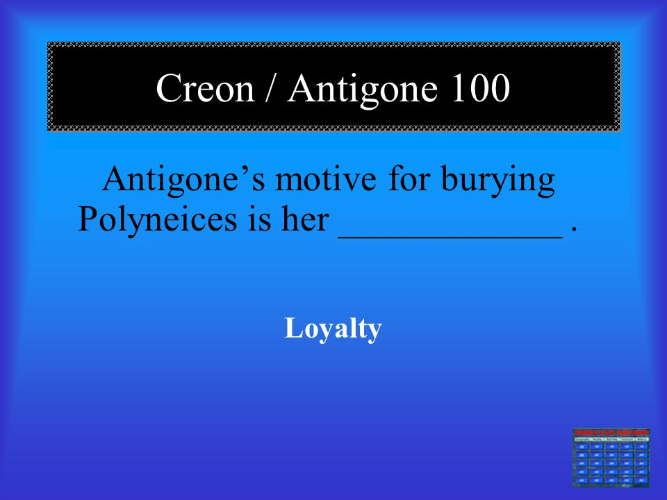 Antigone's motive for burying Polyneices is her ____________ .