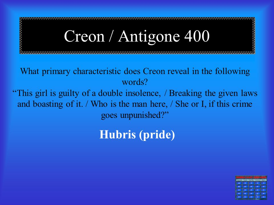 What primary characteristic does Creon reveal in the following words