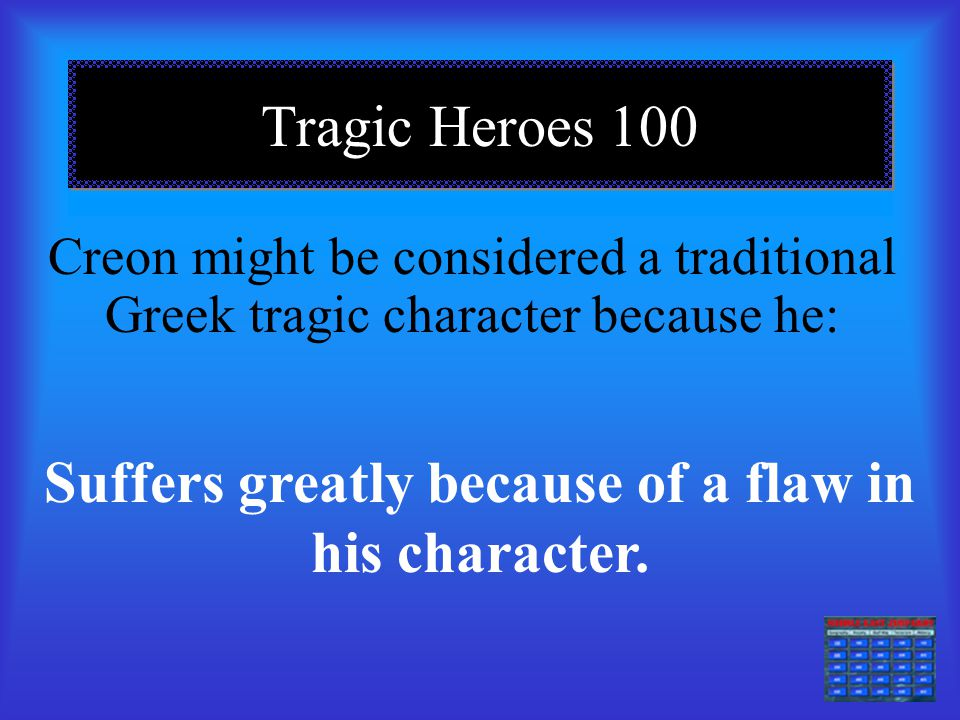 creon the tragic hero essay Tragic hero in antigone asserts that the title character is the protagonist and glosses over or explains away aspects of aristotle's definition (without mentioning aristotle) and adds other aspects of heroism, eg suffering hardship.