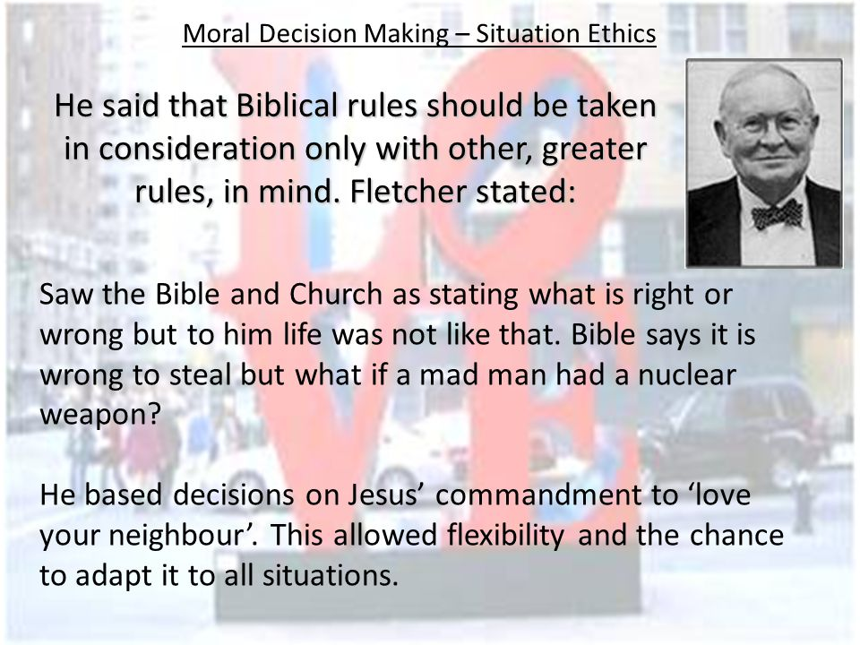 Moral Decision Making – Situation Ethics