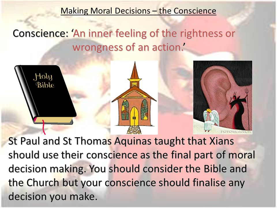 Making Moral Decisions – the Conscience