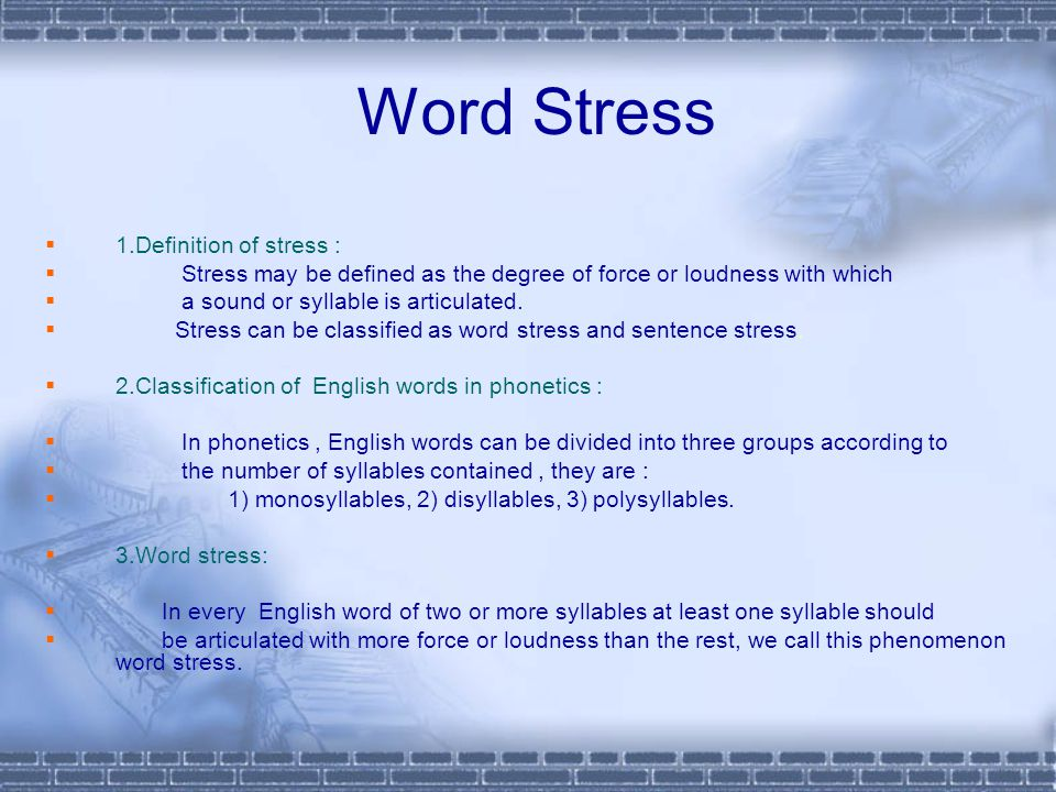 Word Stress 1.Definition of stress :