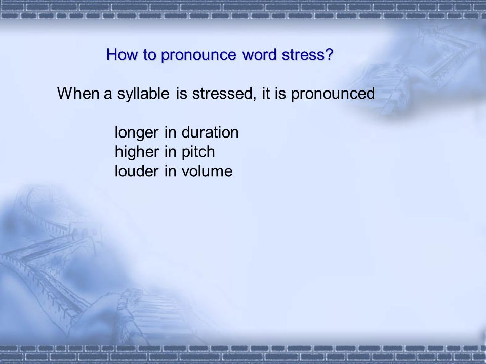 How to pronounce word stress