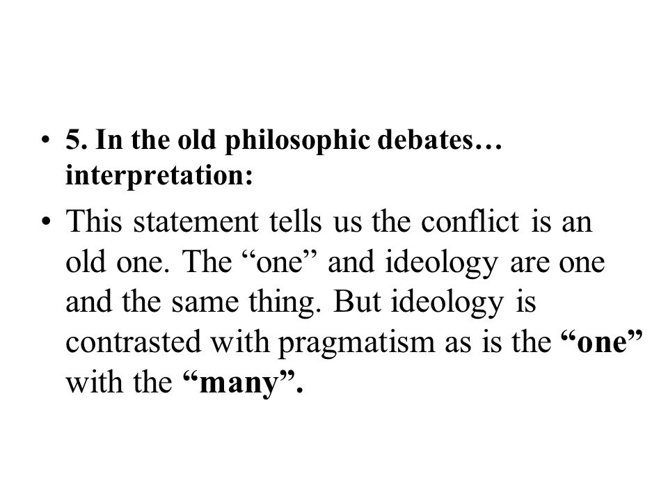 5. In the old philosophic debates… interpretation: