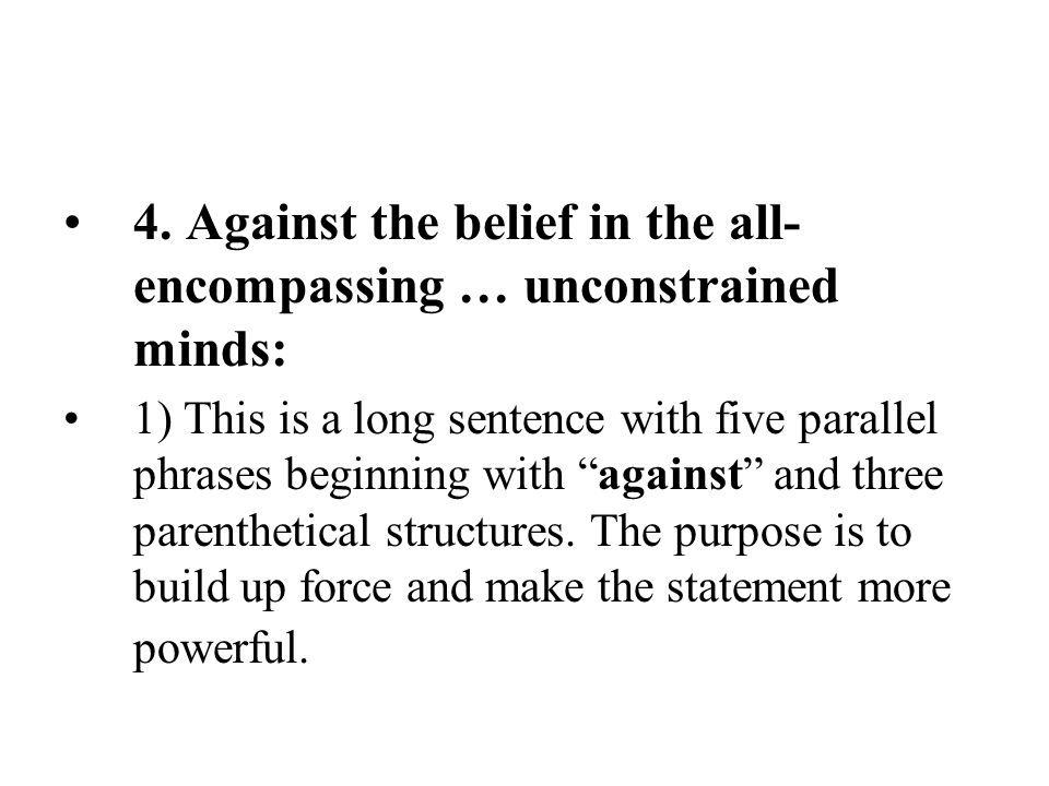 4. Against the belief in the all-encompassing … unconstrained minds: