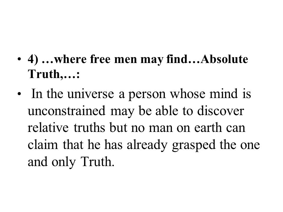 4) …where free men may find…Absolute Truth,…: