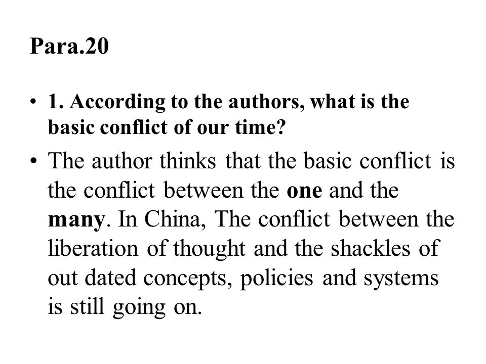 Para.20 1. According to the authors, what is the basic conflict of our time