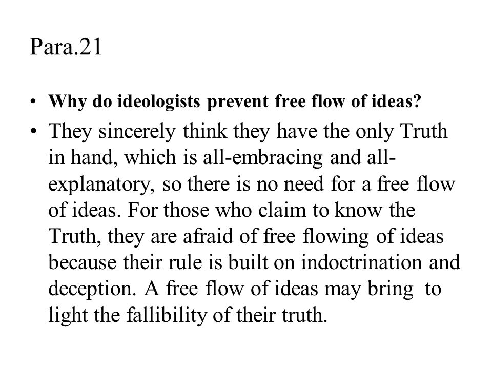 Para.21 Why do ideologists prevent free flow of ideas