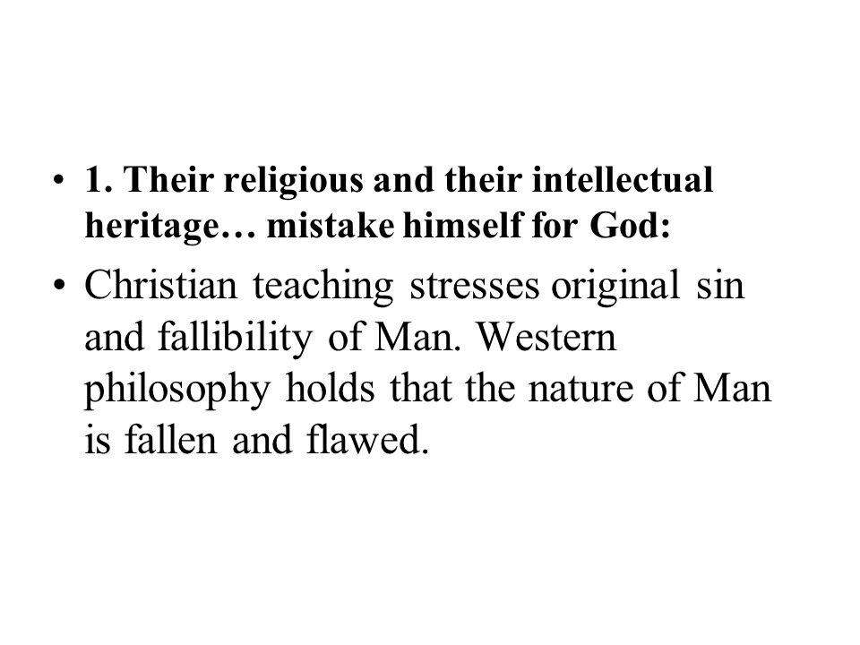 1. Their religious and their intellectual heritage… mistake himself for God: