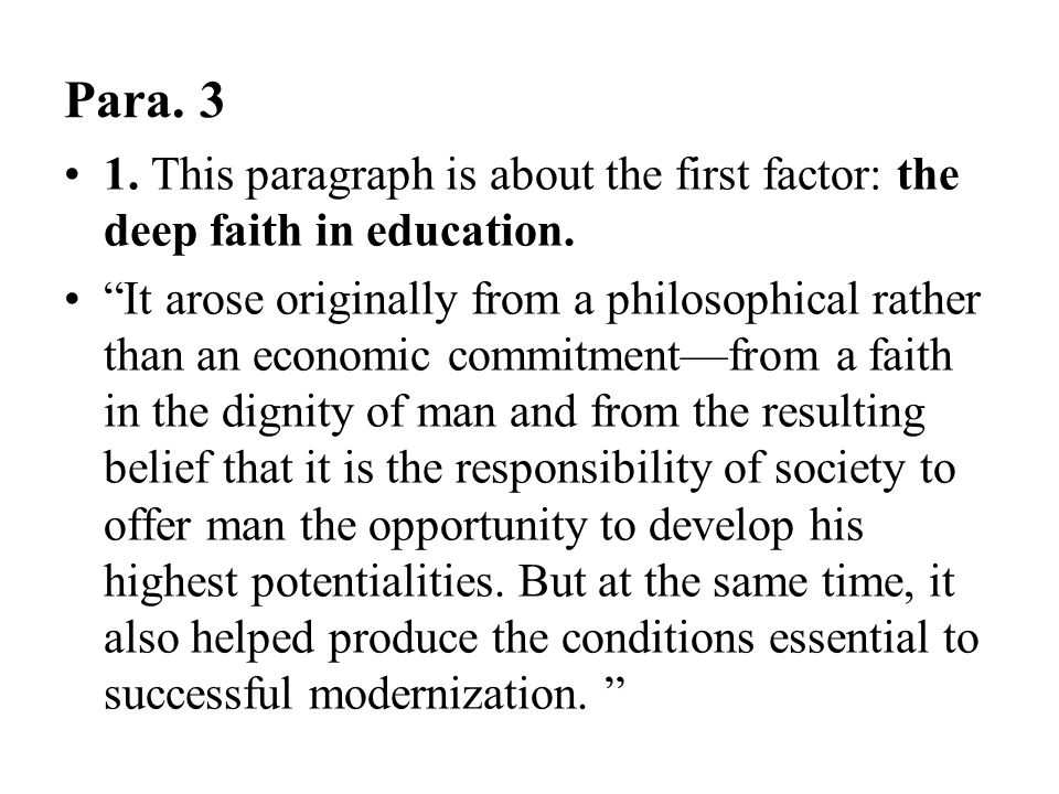 Para. 3 1. This paragraph is about the first factor: the deep faith in education.