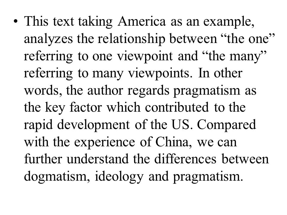 This text taking America as an example, analyzes the relationship between the one referring to one viewpoint and the many referring to many viewpoints.