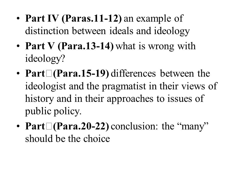 Part IV (Paras.11-12) an example of distinction between ideals and ideology