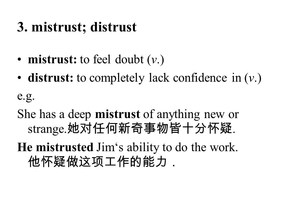 3. mistrust; distrust mistrust: to feel doubt (v.)