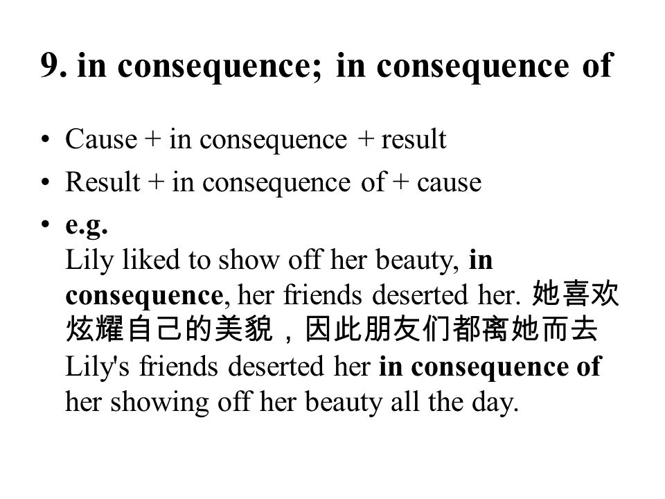 9. in consequence; in consequence of