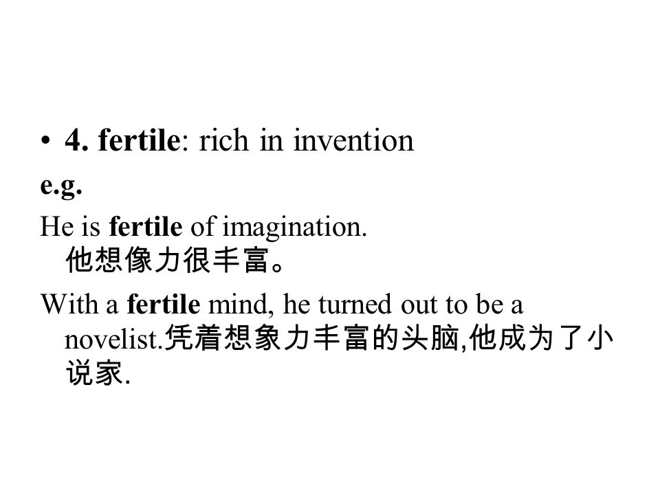 4. fertile: rich in invention