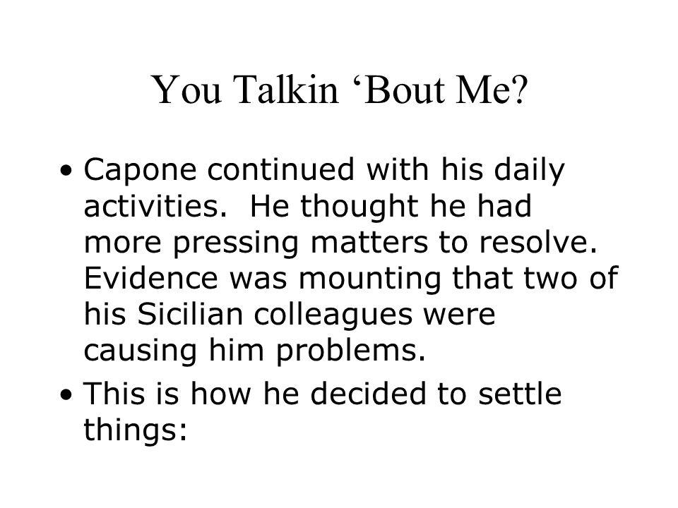 You Talkin 'Bout Me