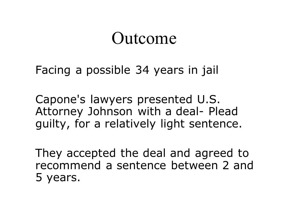 Outcome Facing a possible 34 years in jail