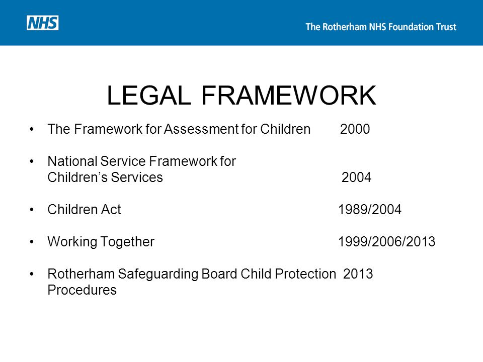 LEGAL FRAMEWORK The Framework for Assessment for Children 2000