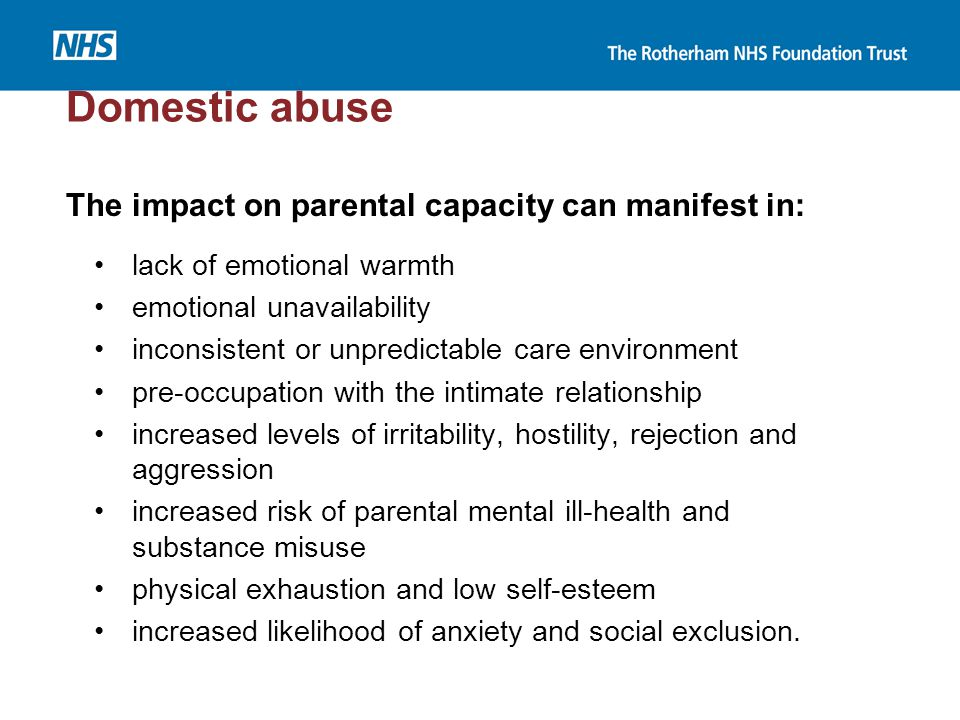 Domestic abuse The impact on parental capacity can manifest in: