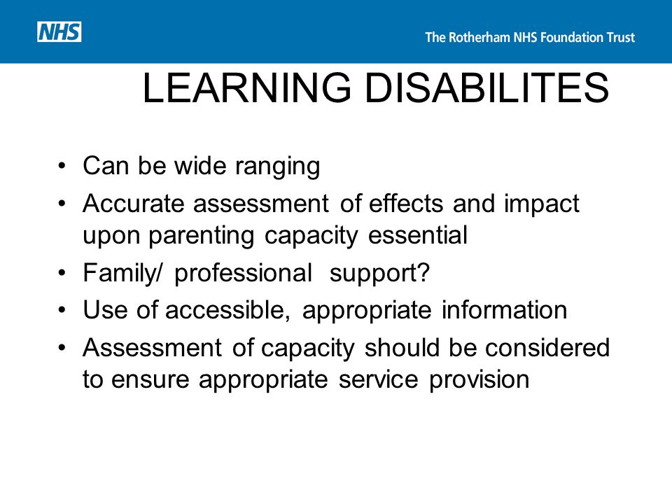 LEARNING DISABILITES Can be wide ranging
