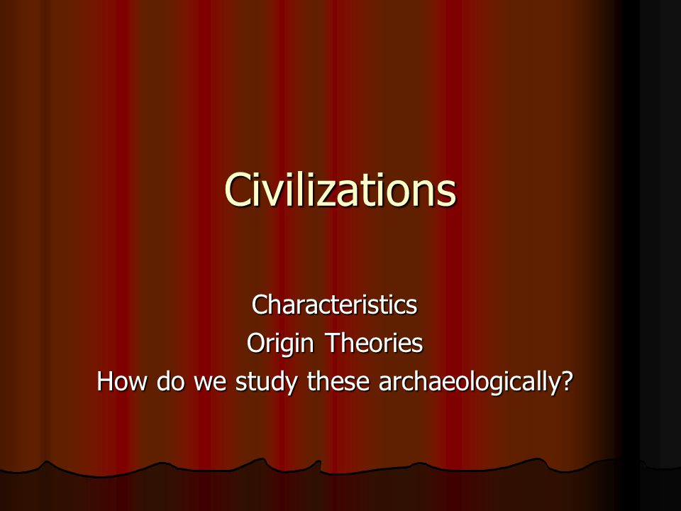 How do we study these archaeologically
