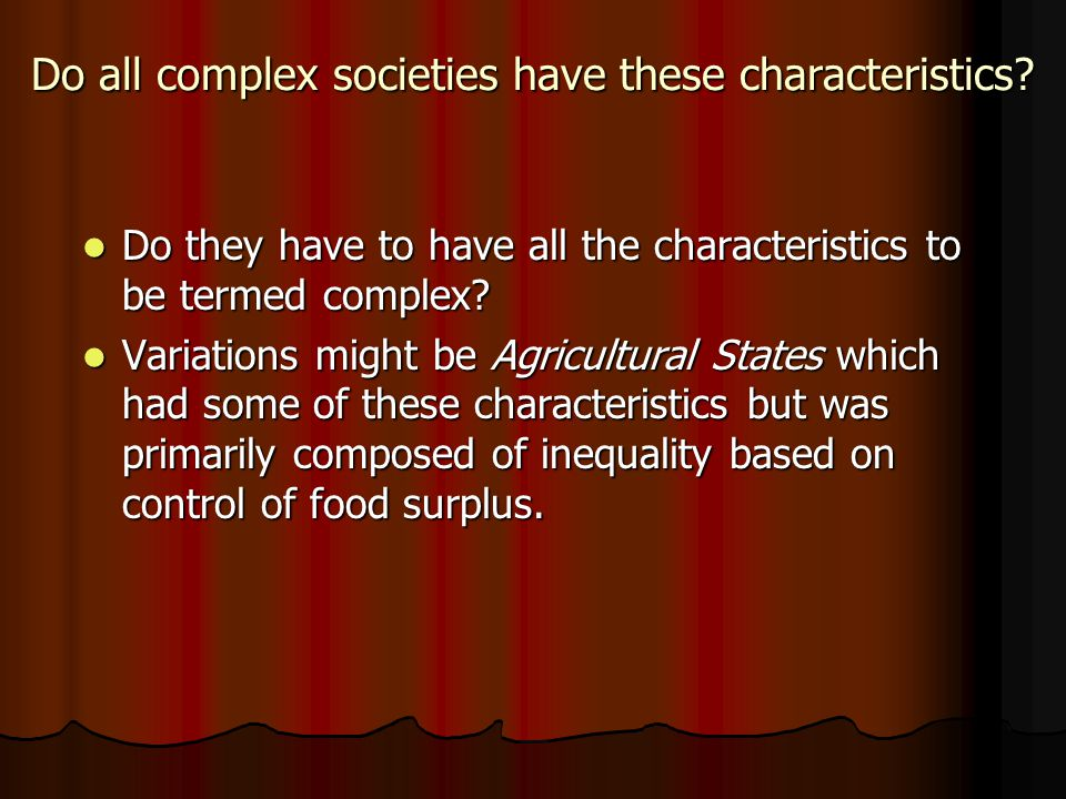Do all complex societies have these characteristics