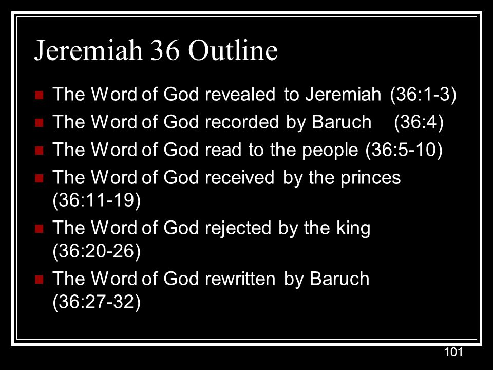 Jeremiah 36 Outline The Word of God revealed to Jeremiah (36:1-3)
