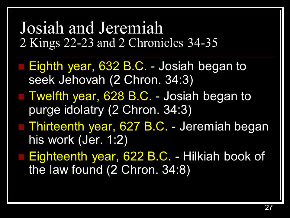 Josiah and Jeremiah 2 Kings 22-23 and 2 Chronicles 34-35