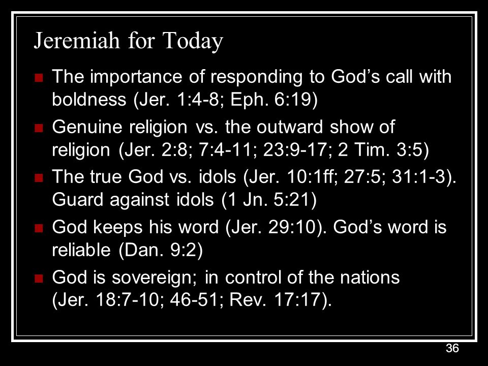 Jeremiah for Today The importance of responding to God's call with boldness (Jer. 1:4-8; Eph. 6:19)