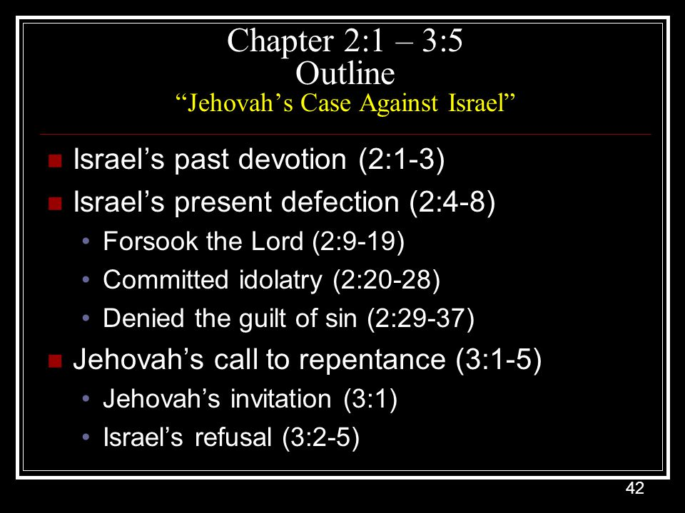 Chapter 2:1 – 3:5 Outline Jehovah's Case Against Israel