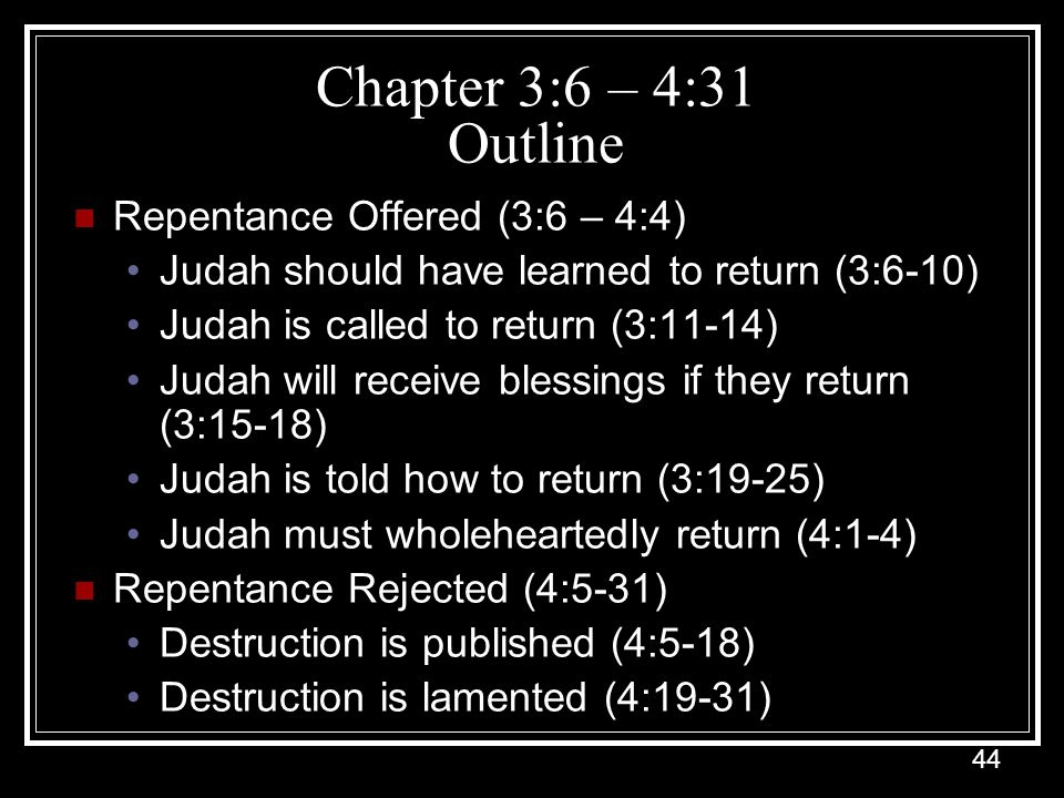 Chapter 3:6 – 4:31 Outline Repentance Offered (3:6 – 4:4)