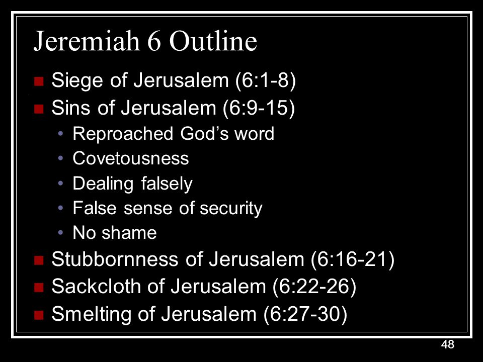 Jeremiah 6 Outline Siege of Jerusalem (6:1-8)