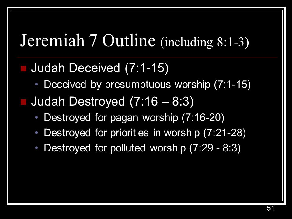 Jeremiah 7 Outline (including 8:1-3)