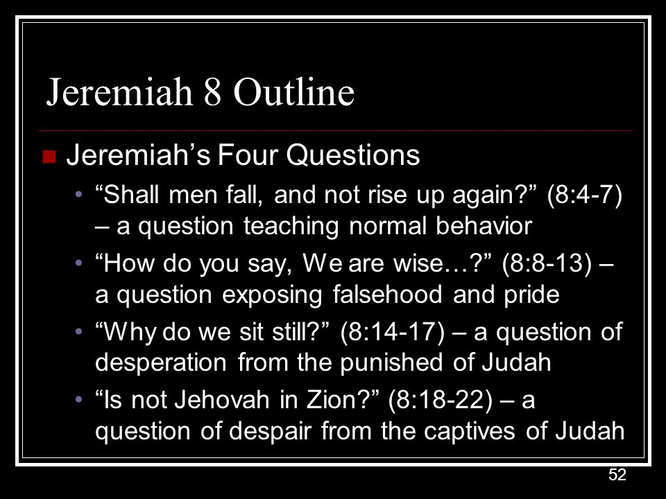 Jeremiah 8 Outline Jeremiah's Four Questions