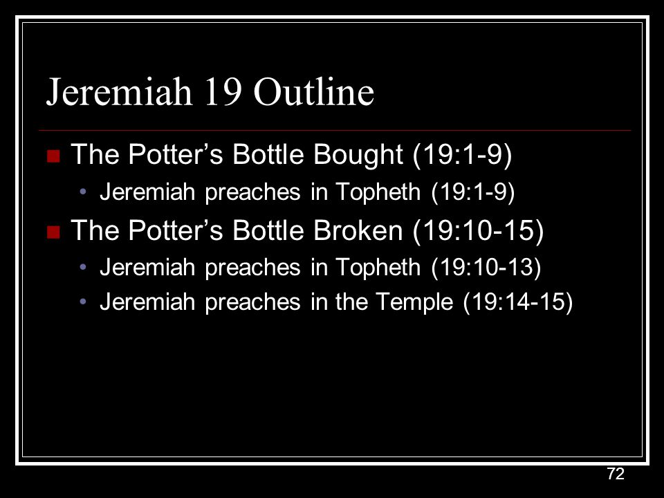 Jeremiah 19 Outline The Potter's Bottle Bought (19:1-9)