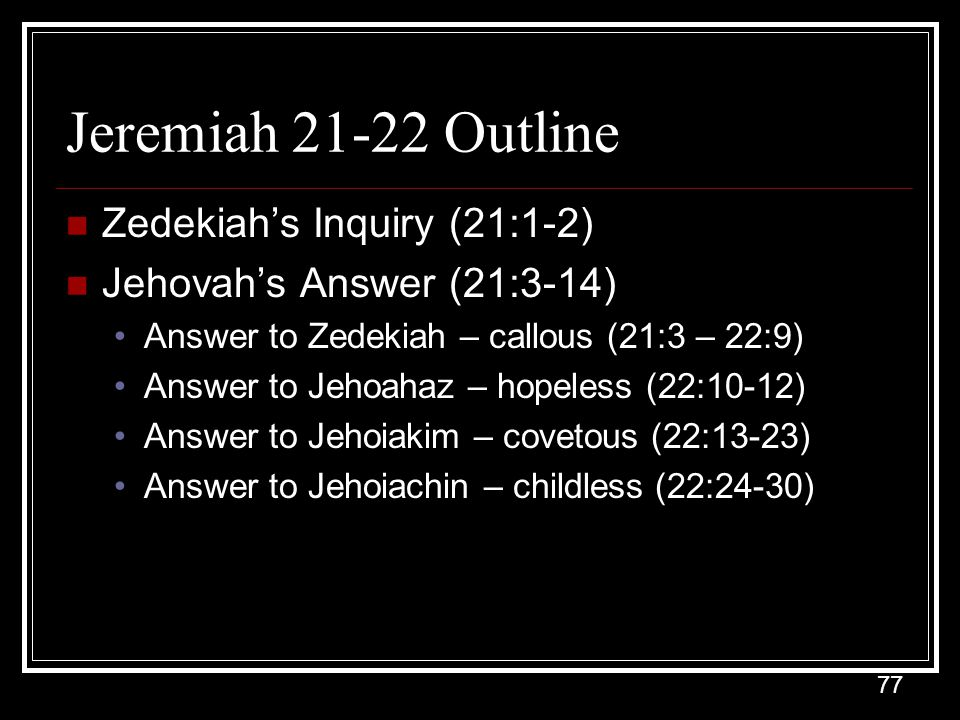 Jeremiah 21-22 Outline Zedekiah's Inquiry (21:1-2)